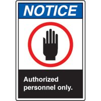 ANSI Safety Signs - Notice Authorized Personnel Only