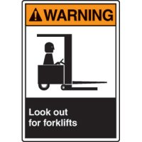 ANSI Safety Signs - Warning Look Out For Forklifts