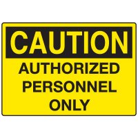 OSHA Caution Signs - Authorized Personnel Only - English or Spanish