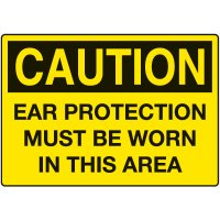 Ear Protection Signs - Caution Ear Protection Must Be Worn In This Area
