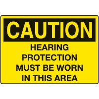 Ear Protection Signs - Caution Hearing Protection Must Be Worn