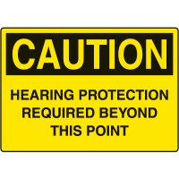 Ear Protection Signs - Caution Hearing Protection Required Beyond This Point