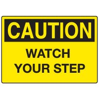 Caution Signs - Caution Watch Your Step