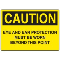 Personal Protective Wear Caution Signs - Eye And Ear Protection Beyond This Point