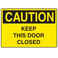 OSHA Caution Signs - Keep This Door Closed