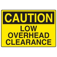 Clearance and Capacity Signs - Caution Low Overhead Clearance