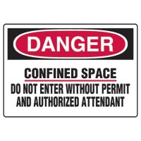 Confined Space Signs - Danger Confined Space Do Not Enter Without Permit And Authorized Attendant