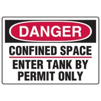 Confined Space Signs - Danger Confined Space Enter Tank By Permit Only