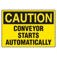 Conveyor Safety Signs - Caution Conveyor Starts Automatically