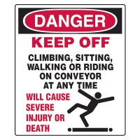 Conveyor Safety Signs - Danger Keep Off Climbing Sitting Walking Or Riding