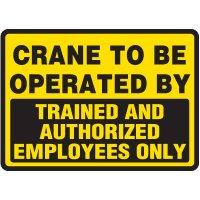 Crane to Be Operated By Trained and Authorized Employees Only Sign