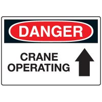 Crane Safety Signs - Danger Crane Operating Arrow Up Symbol