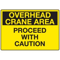 Overhead Crane Area Proceed With Caution