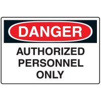 Admittance Signs - Danger Authorized Personnel Only