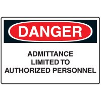 Admittance Signs - Danger Admittance Limited To Authorized Personnel