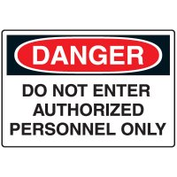 Admittance Signs - Danger Do Not Enter Authorized Personnel Only