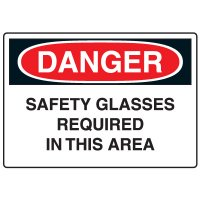 Eye Protection Signs - Danger Safety Glasses Required In This Area