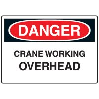 Machine & Operational Signs - Danger Crane Working Overhead