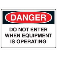 Machine & Operational Signs - Danger Do Not Enter