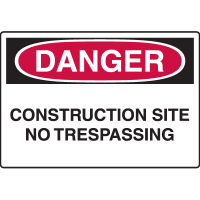 Danger Signs - Construction Site No Trespassing