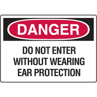 Danger Signs - Do Not Enter Without Wearing Ear Protection