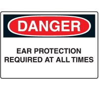 Ear Protection Signs - Danger Ear Protection Required At All Times