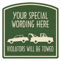 Violators Will Be Towed Semi-Custom Designer Dome Sign