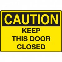 OSHA Caution Signs - Keep This Door Closed