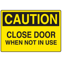 Door Safety Signs - Caution - Close Door When Not In Use