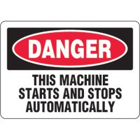 Eco-Friendly Sign - Danger This Machine Starts And Stops Automatically
