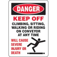 Eco-Friendly Signs - Danger Keep Off Climbing, Sitting, Walking Or Riding On Conveyor At Any Time Will Cause Severe...