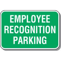 Employee Parking Signs - Employee Recognition Parking