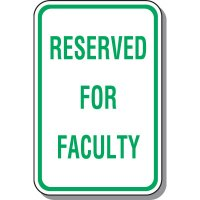 Employee Parking Signs - Reserved For Faculty
