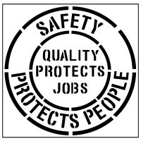 Floor Stencils - Safety Protects People@ Quality Protects Jobs