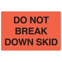 Fluorescent Warehouse & Pallet Labels - Do Not Break Down Skid
