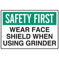 Safety First Sign - Wear Face Shield When Using Grinder