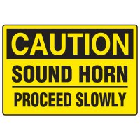 Forklift Safety Signs - Caution Sound Horn Proceed Slowly