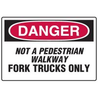 Forklift Safety Signs - Danger Not A Pedestrian Walkway Fork Trucks Only