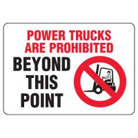 Forklift Safety Signs - Power Trucks Are Prohibited Beyond This Point