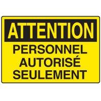 Enseignes de Sécurité - Attention Personnel Autorise Seulement