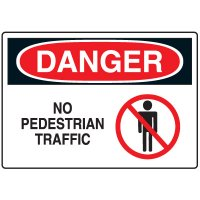 No Admittance Signs - Danger No Pedestrian Traffic