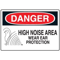 Ear Protection Signs - Danger High Noise Area Wear Ear Protection