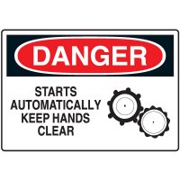 Machine & Operational Signs - Danger Starts Automatically Keep Hands Clear