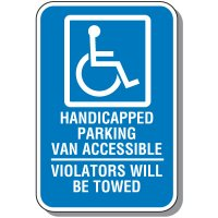 Handicap Signs - Van Accessible Violators Will Be Towed (Symbol of Access)