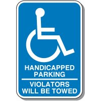 Handicap Signs - Violators Will Be Towed (Symbol of Access)