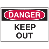 Harsh Condition OSHA Signs - Danger - Keep Out