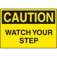 Harsh Condition OSHA Signs - Caution - Watch Your Step