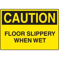 Harsh Condition OSHA Signs - Caution - Floor Slippery When Wet