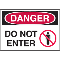 Harsh Condition Safety Signs - Danger - Do Not Enter
