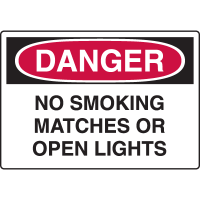 Danger - No Smoking Matches Or Open Lights - Indoor/Outdoor Sign